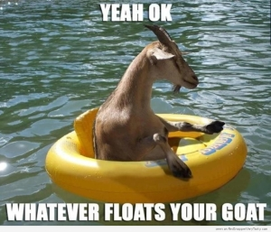 whatever-floats-your-goat